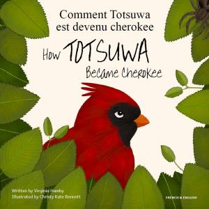 Cover image of the book How Totsuwa Became Cherokee by Virginia Hamby and Christy Kate Bennett in English and French language
